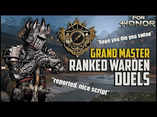 For Honor: Grand Master Warden Ranked Duels [Season 11]
