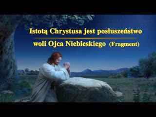 Sowo Boe Istot Chrystusa jest posuszestwo woli Ojca Niebieskiego (Fragment 1)