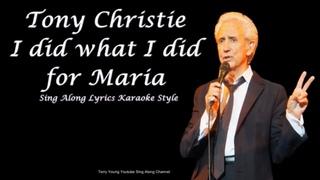 Tony Christie I Did What I Did For Maria Sing Along Lyrics