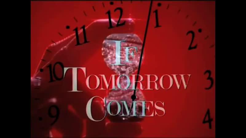 If Tomorrow Comes( Если наступит завтра)-Trailer