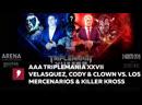 My1 ААА ТриплМания 27 - Веласкес, Коди и Психо Клоун против Лос Мерсенариос и Киллер Кросса