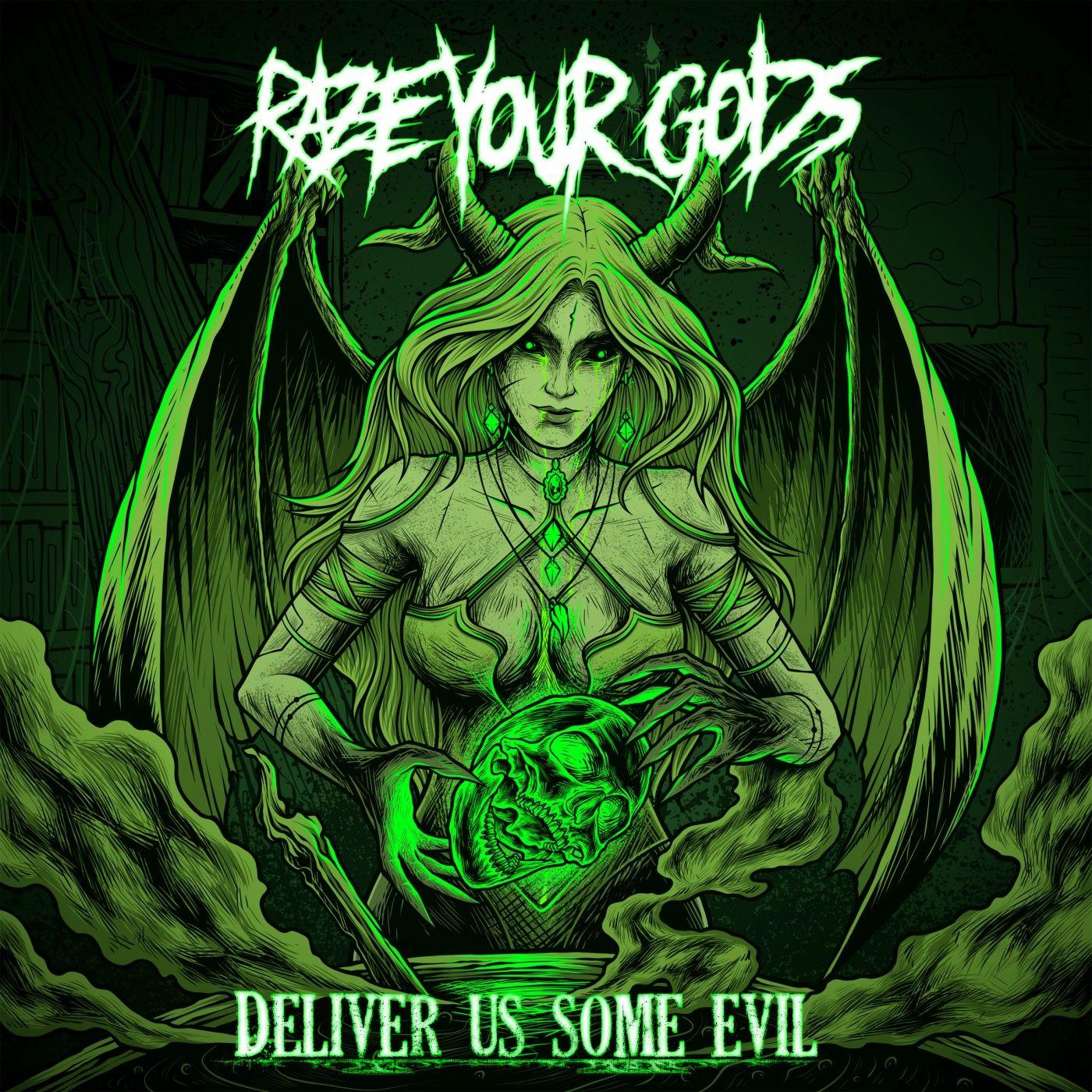 Raze Your Gods - Deliver Us Some Evil (2019)