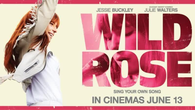 Дикая роза (2018, Великобритания) драма, комедия, музыка; vo; смотреть фильм/кино онлайн HD