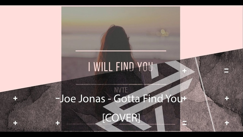 Кавер на Joe Jonas - 'Gotta Find You' MV [COVER] Joe Jonas - 'Gotta Find You'