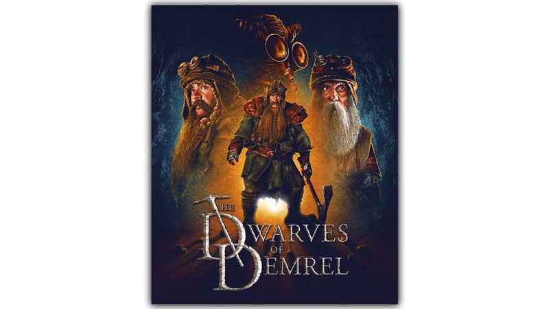 Гномы Драконьей горы The Dwarves of Demrel 2018