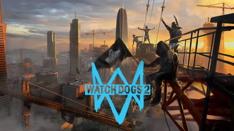 WATCH DOGS 2 ► ПРОХОЖДЕНИЕ ФИНАЛ СТРИМ