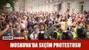 Moskova da seçim protestosu