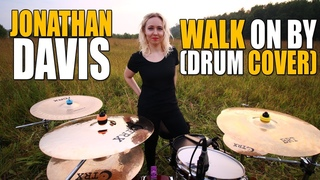 JONATHAN DAVIS, KORN - WALK ON BY (DRUM COVER BY AIRA DEATHSTORM)