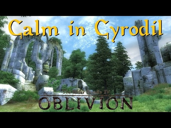 The Elder Scrolls IV Oblivion 'Calm in Cyrodiil' A Relaxing Music Compilation