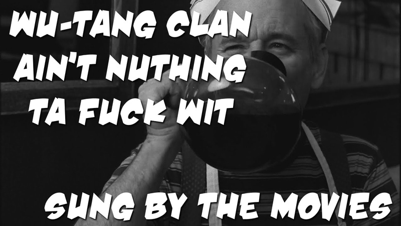 Wu Tang Clan Ain't Nuthing ta Fuck Wit Sung by the movies