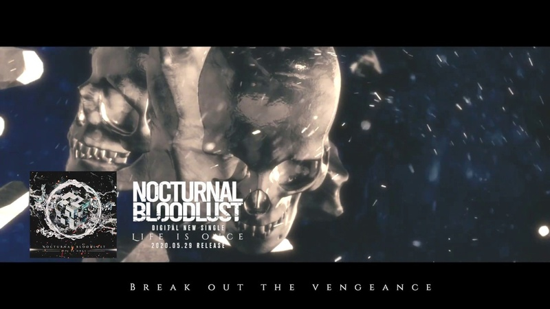 NOCTURNAL BLOODLUST Life is Once Official Visualizer