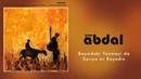 Grup Abdal Başındaki Yazmayı da Sarıya mı Boyadın Ozanca © 2013 Kalan Müzik