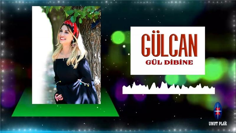 Gülcan Gül Dibine Özenle Seçilmiş YepYeni En Güzel Türküler Damar 2020 Duygusal Ağlatan Türkü