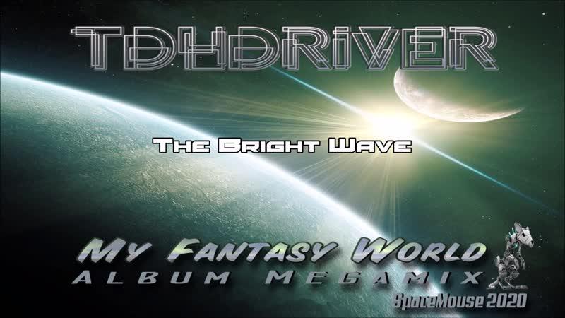 TDHDriver My Fantasy World Album Megamix SpaceMouse 202