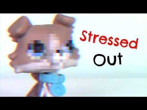 LPS~Stressed Out MV