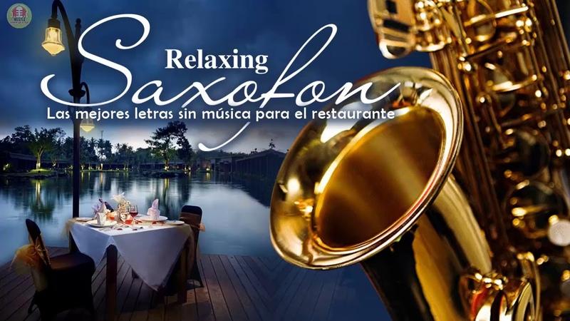 La Mejor Música de Saxofón De Todos Los Tiempos - Música para el amor, la relajación y el trabajo.