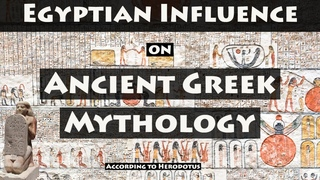 Herodotus on the Ancient Egyptians: Egyptian Influence on Ancient Greek Mythology