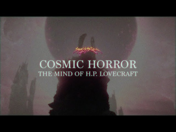Trailer COSMIC HORROR - The Mind of H​.​P. Lovecraft 06/05/2020