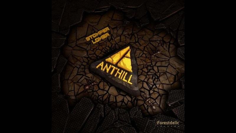 AntHill - Stomper Lomer