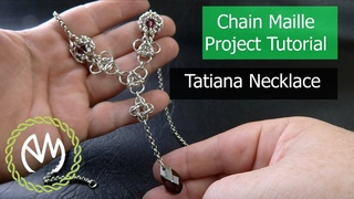 Chain Maille Project Tutorial - Tatiana Necklace