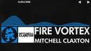 Trance - Mitchell Claxton - Fire Vortex Monstercat Release