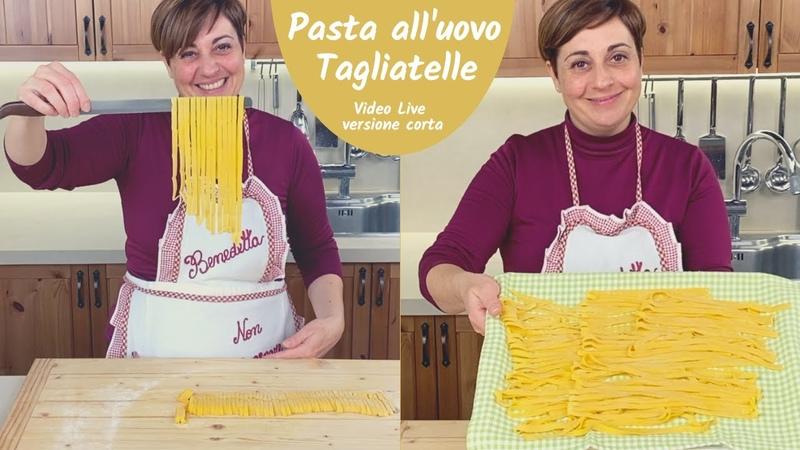 PASTA FRESCA ALL'UOVO TAGLIATELLE FATTE IN CASA Ricetta Facile in Diretta Versione Corta
