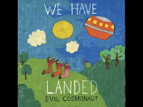 Evil Cosmonaut We Have Landed 2011 Full Album