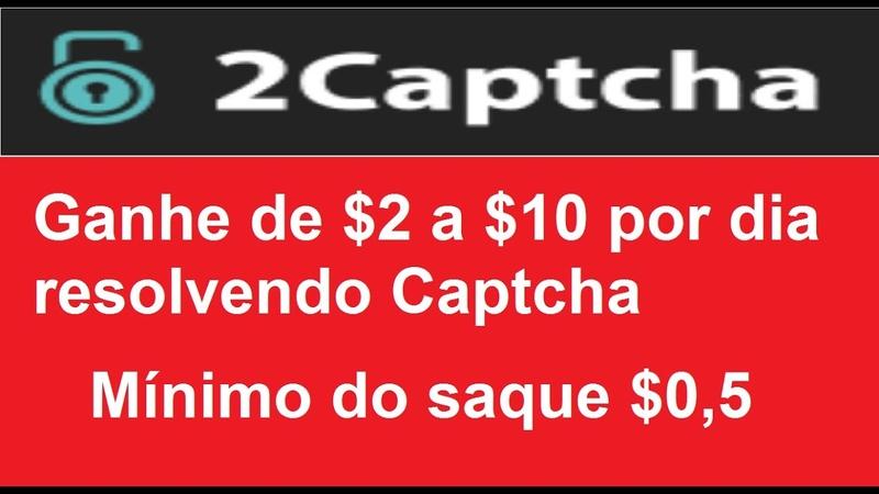 2Captcha Ganhe de $2 a $10 por dia resolvendo Captcha Mínimo do saque $0 5 Renda Extra