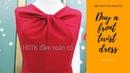 How to make a front twist dress (HDTK đầm xoắn cổ)