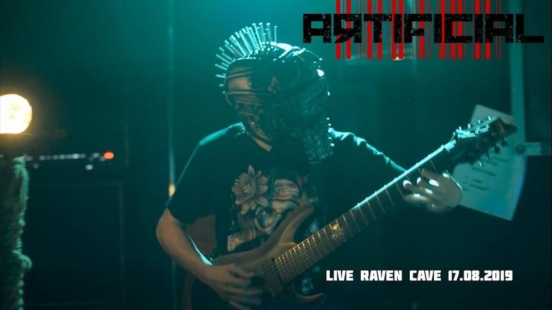 Artificial - Live Raven Cave 17.08.2019