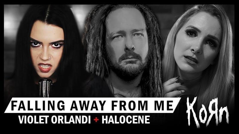 Korn Falling Away From Me Violet Orlandi ft Halocene COVER