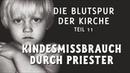 Kindesmissbrauch durch Priester - Blutspur der Kirche Teil 11