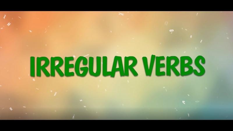 Irregular Verbs | Learn All Irregular Verbs in One Song