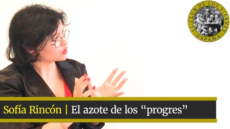 Sofía Rincón | El azote de los progres