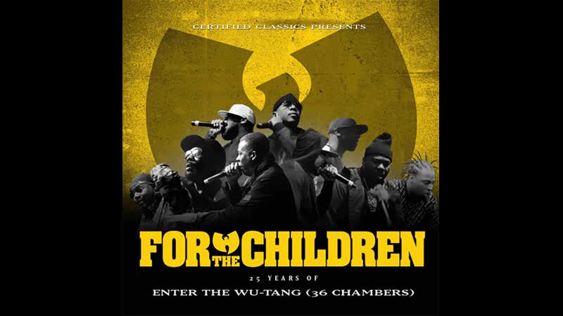 For The Children 25 Years Of Enter The Wu Tang 36 Chambers 2018