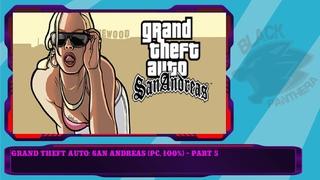 Grand Theft Auto: San Andreas (PC, 100%) - Part 5
