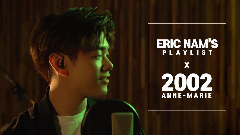 Anne Marie 2002 Eric Nam's Playlist