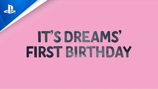 Dreams - Happy 1st Birthday Dreams! | PS4