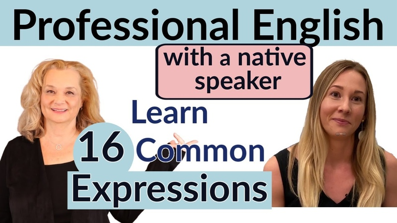 Professional English 16 Common Expressions with a Native Speaker