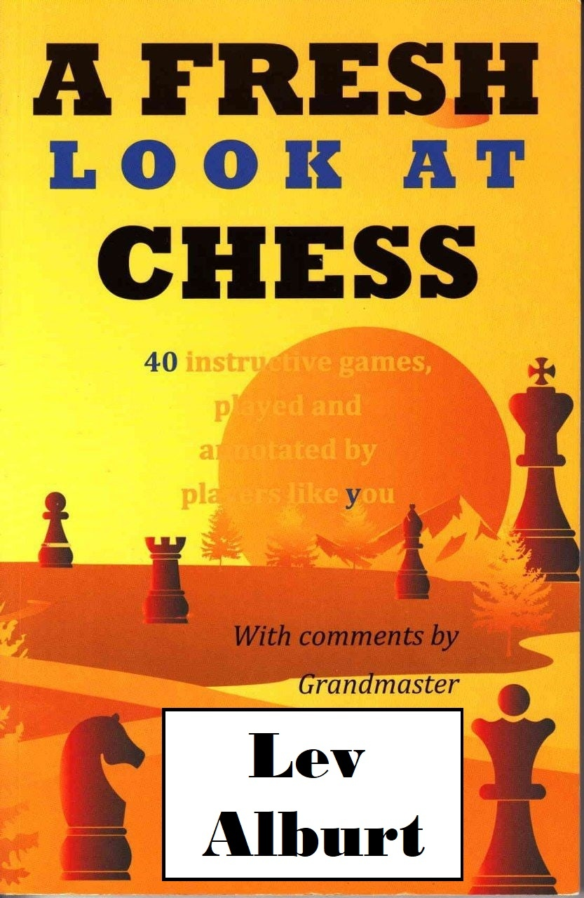 Lev Alburt_A Fresh Look at Chess_40 Instructive Games PDF S016ibUWX1g