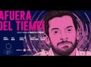 ВНЕ ВРЕМЕНИ 2019 AFUERA DEL TIEMPO