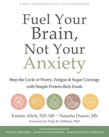 Fuel Your Brain Not Your Anxiety - Kristen Allott