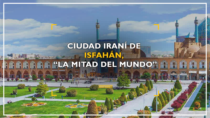 """Ciudad iraní de Isfahán la mitad del mundo"""""""