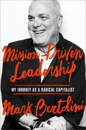 Mission-Driven Leadership - Mark Bertolini