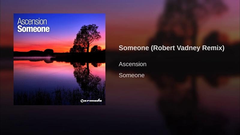 Someone (Robert Vadney Remix)