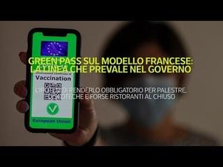 Green pass sul modello francese: la linea che prevale nel governo