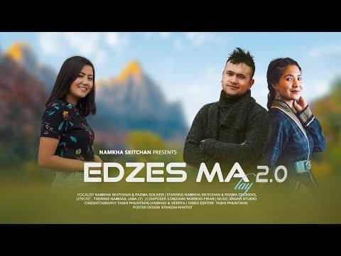 Edzes Ma Lay 2 0 Namkha Skitchan Padma Dolker Feat Padma Chondol New Ladakhi Song 2021 MV