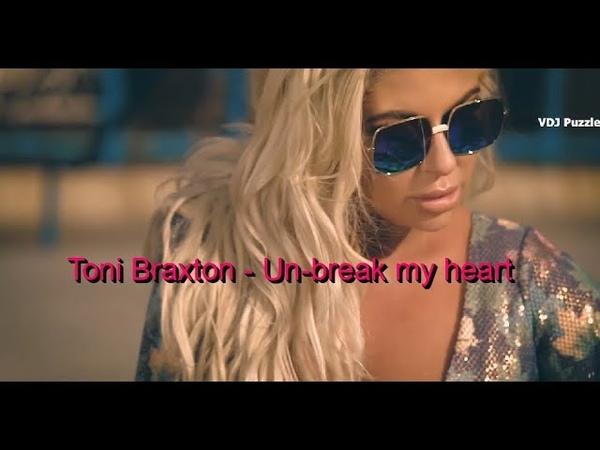 Toni Braxton Un break my heart Igor Frank Remix clip 2K19 ★VDJ Puzzle★