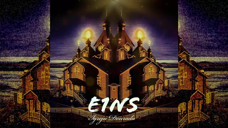 E1NS - Igreja Dourada (Lyric Video)