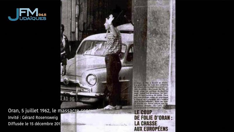 Rencontre Gérard Rosensweig Oran 5 juillet 1962 le massacre censuré